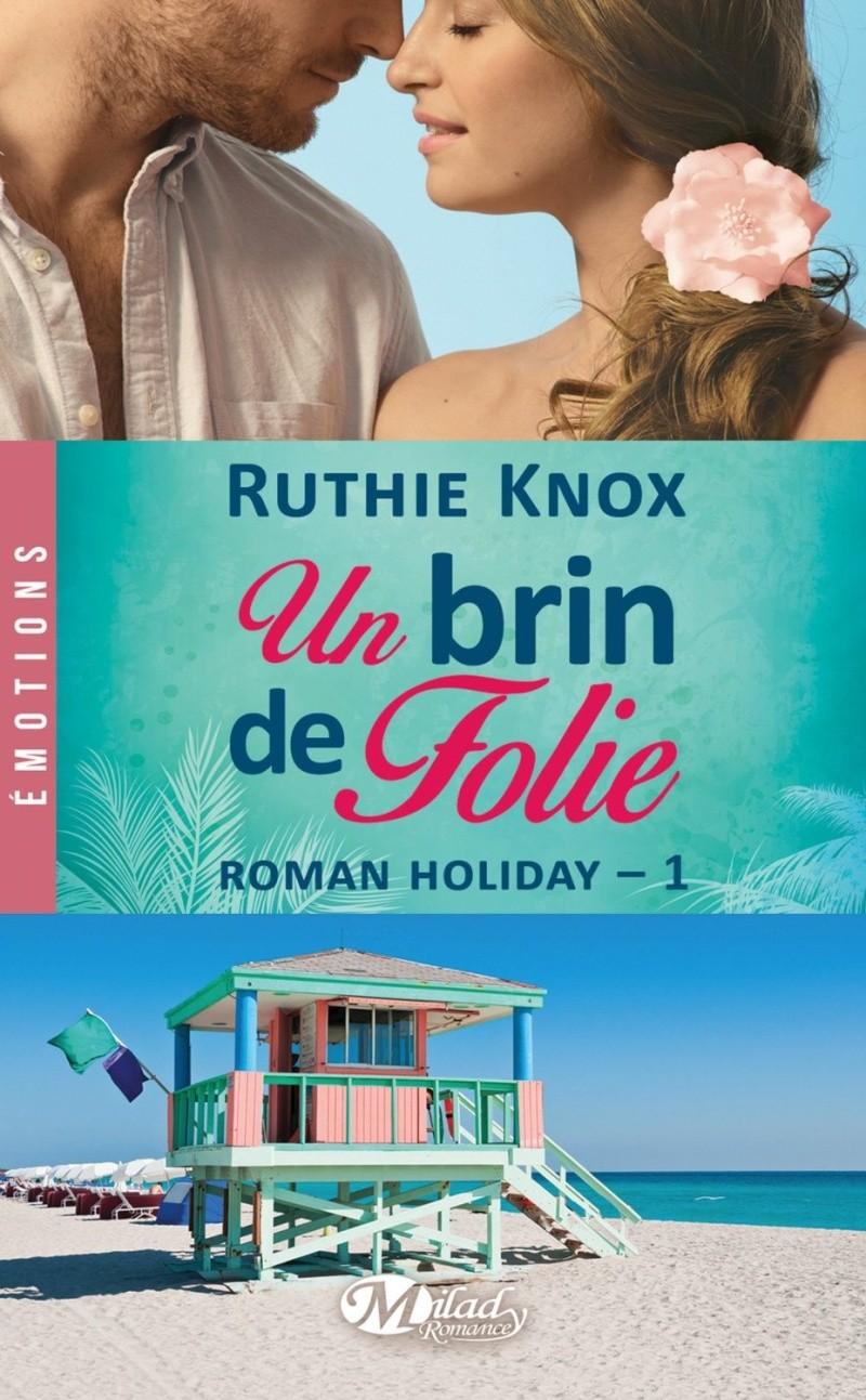 KNOX Ruthie - ROMAN HOLIDAY - Tome 1 : Un brin de folie 81ijed10