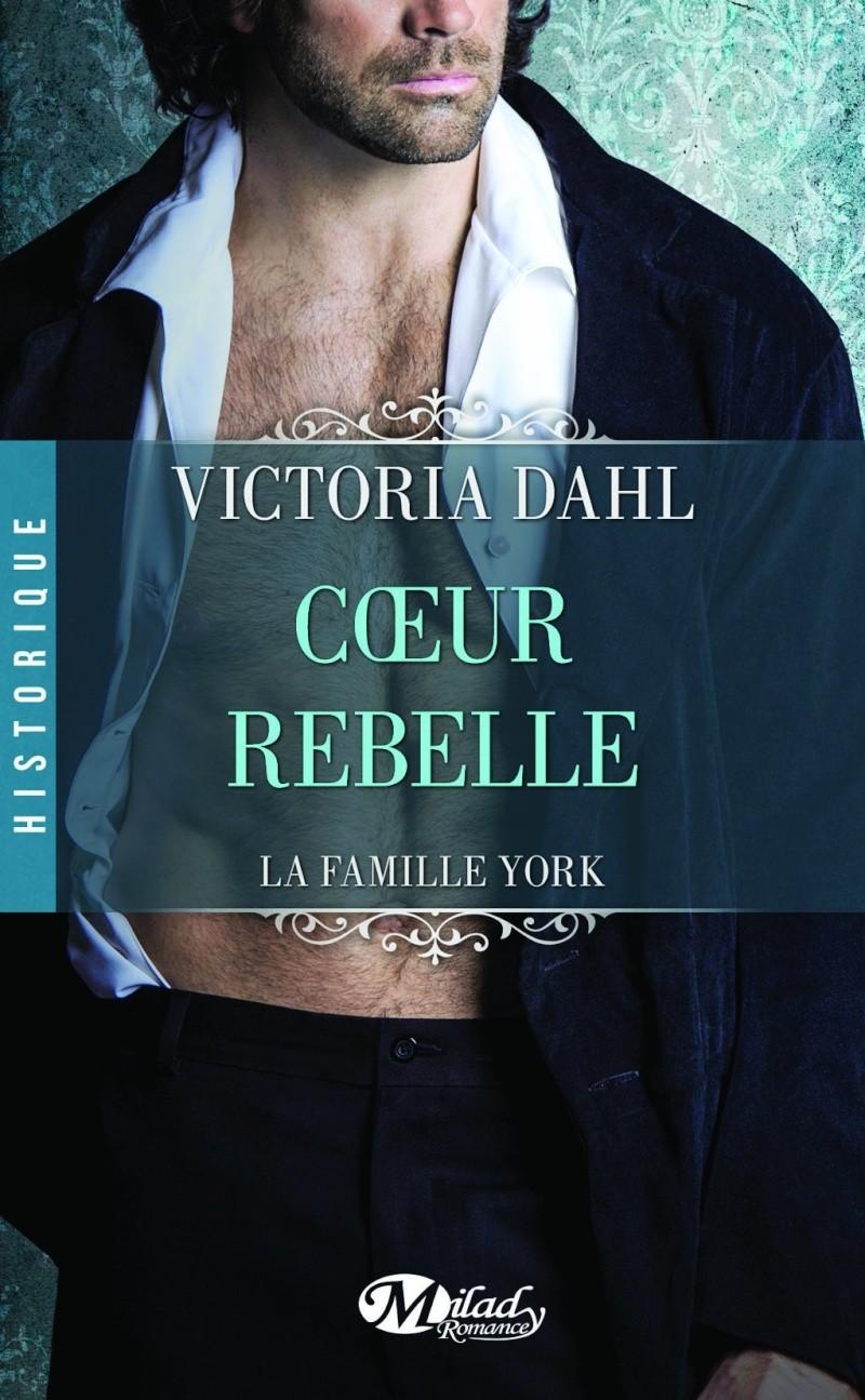DAHL Victoria - LA FAMILLE YORK - Tome 1 : Coeur Rebelle 81p7ga10