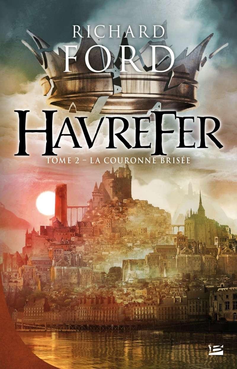 FORD Richard - HAVREFER - Tome 2 : La couronne brisée 916ygm10
