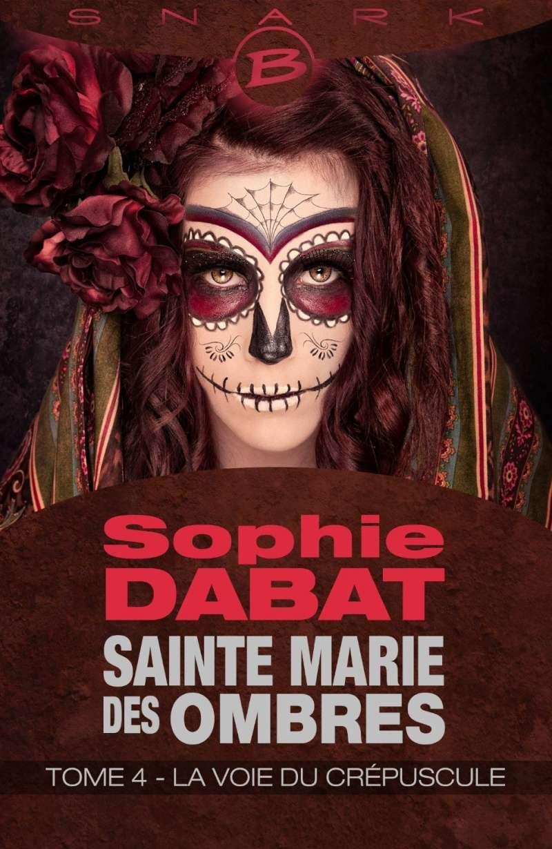 DABAT Sophie - SAINTE MARIE DES OMBRES - Tome 4 : La Voie du crépuscule 91c3pc10