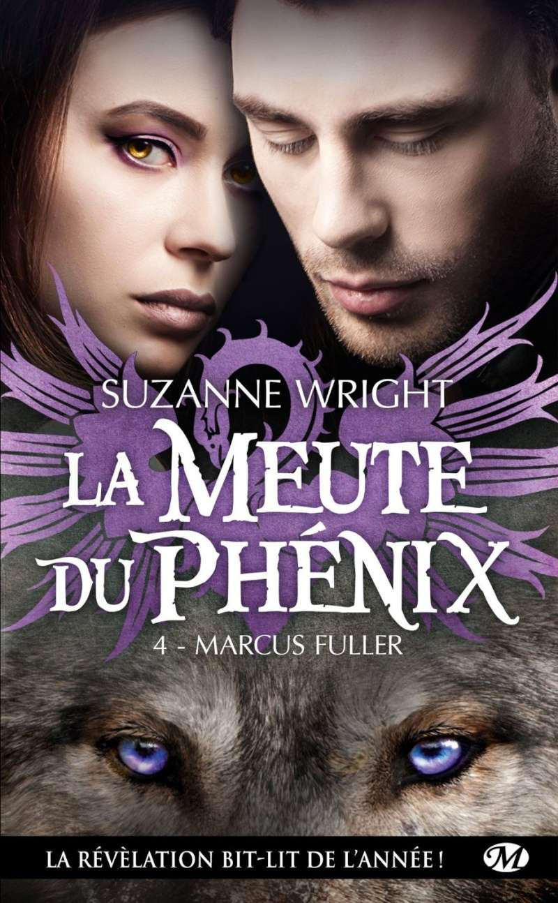 WRIGHT Suzanne - LA MEUTE DU PHENIX - Tome 4 : Marcus Fuller  91uv7e10