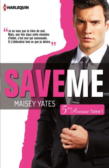 YATES Maisey - 5ème AVENUE - Tome 1 : Save Me 97822825