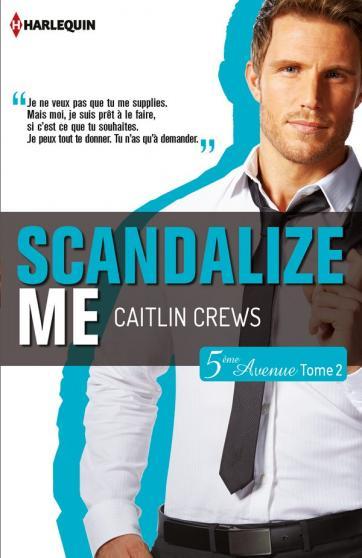 CREWS Caitlin - 5ème AVENUE - Tome 2 : Scandalize Me 97822826