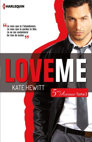 HEWITT Kate - 5ème AVENUE - Tome 3 : Love Me 97822827
