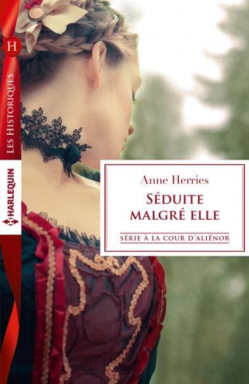 HERRIES Anne - A LA COUR D'ALIENOR - Tome 1 : Séduite malgré elle 97822830