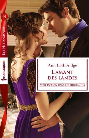 LETHBRIDGE Ann - PASSION DANS LES HIGHLANDS - Tome 1 : L'amant des landes 97822834