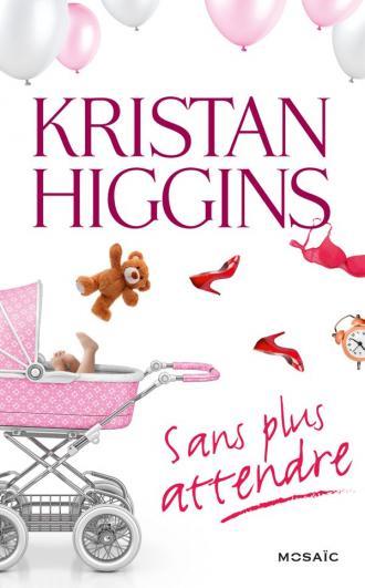 HIGGINS Kristan - Sans plus attendre  97822841