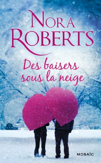 ROBERTS Nora - Des baisers sous la neige 97822846