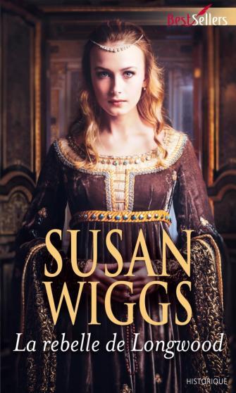 WIGGS Susan - La rebelle de Longwood 97822858