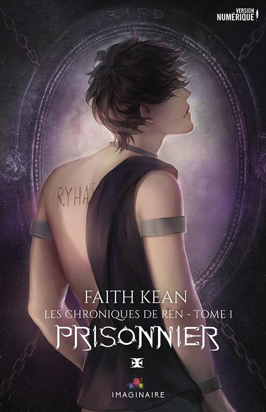 KEAN Faith - Les chroniques de Ren - Tome 1 : Prisonnier Kean-f10