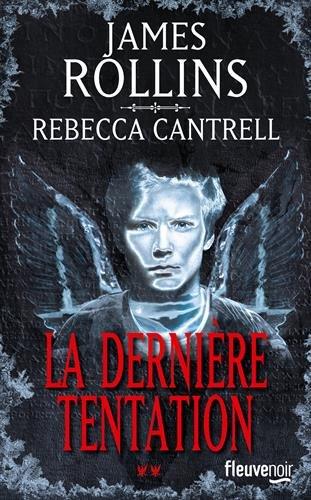 ROLLINS James et CANTRELL Rebecca - L'ordre des Sanguinistes - Tome 2 : La dernière tentation Tentat10