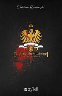 DELANGHE Cyrianne  - L'Ange et Le Faucon tome 1 : Les Aigles du Mississipi L-ange10