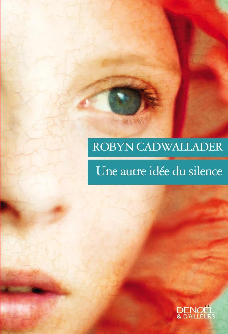 CADWALLADER Robyn - Une autre idée du silence Une_au12