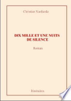 """Extrait de l'ouvrage """"Dix mille et une nuit de silence"""" de Christian Vanlierde Chuteu11"""