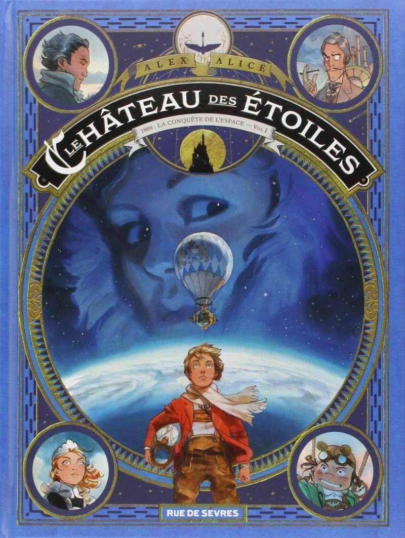 ALEX ALICE - LE CHATEAU DES ETOILES, 1869 : La conquête de l'espace - Volume 1 Chatea10
