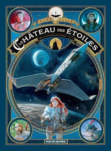 ALEX ALICE - LE CHATEAU DES ETOILES, 1869 : La conquête de l'espace - Volume 2 Chatea11