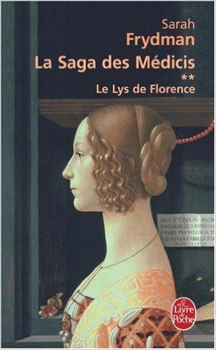 [Frydman, Sarah] La saga des Médicis - Tome 2: Le lys de Florence 41hz0q10