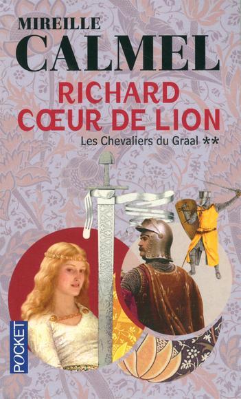 [Calmel, Mireille] Richard Coeur de Lion - Tome 2: Les Chevaliers du Graal Ach00310