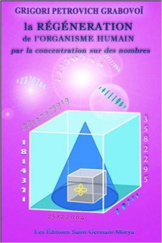 La Régénération de l'organisme humain par la concentration sur des nombres 41hw2r10