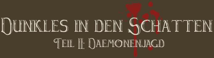 DidS - Teil II: Dämonenjagd Kapite11