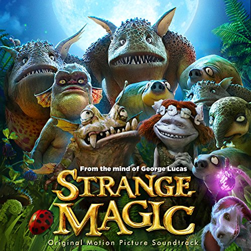 Strange magic [2015] [F. Anim.]  61nta310