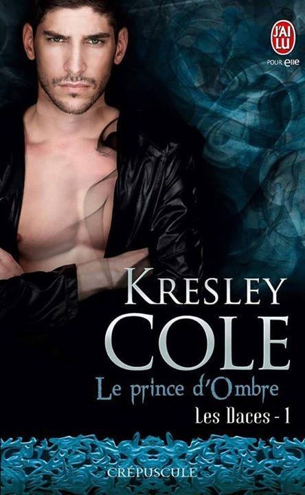 kresley cole - Les Daces - Tome 1 : Le prince d'ombre de Kresley Cole 11224010