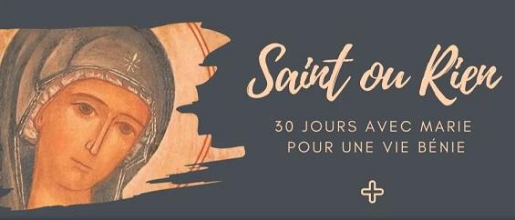 SAINT ou RIEN ! 30 jours avec Marie pour une vie bénie ! Captur18