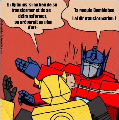 [Mini-Jeu] Générateur de Meme - Imaginez le dialogue - Optimus gifle Bumblebee/Bourdon! Jeumot11