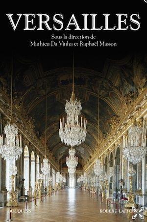 Versailles - Histoire et Dictionnaire, Mathieu da Vinha et Raphaël Masson Captur10