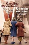 [Moorehead, Caroline] Un train en hiver 51dw7a10