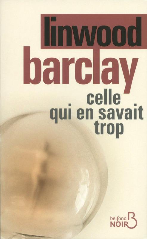 BARCLAY Linwood - Celle qui en savait trop Trop10