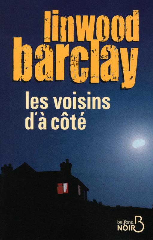 BARCLAY Linwood - Les voisins d'à côté Vois10