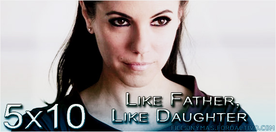 5x10 - Like Father, Like Daughter 51010