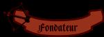 Fondateur