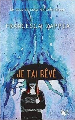 Je t'ai rêvé de Francesca Zappia Je-t-a10