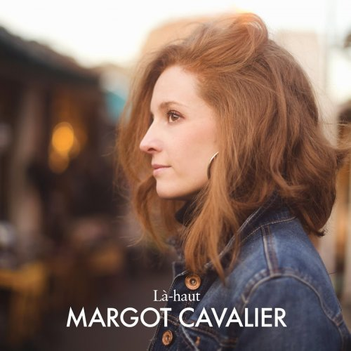 Margot Cavalier – La-haut (2015) 6fd4d010