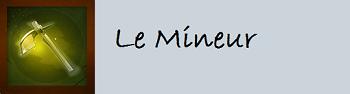 Récapitulatif des métiers de la guilde Mineur12