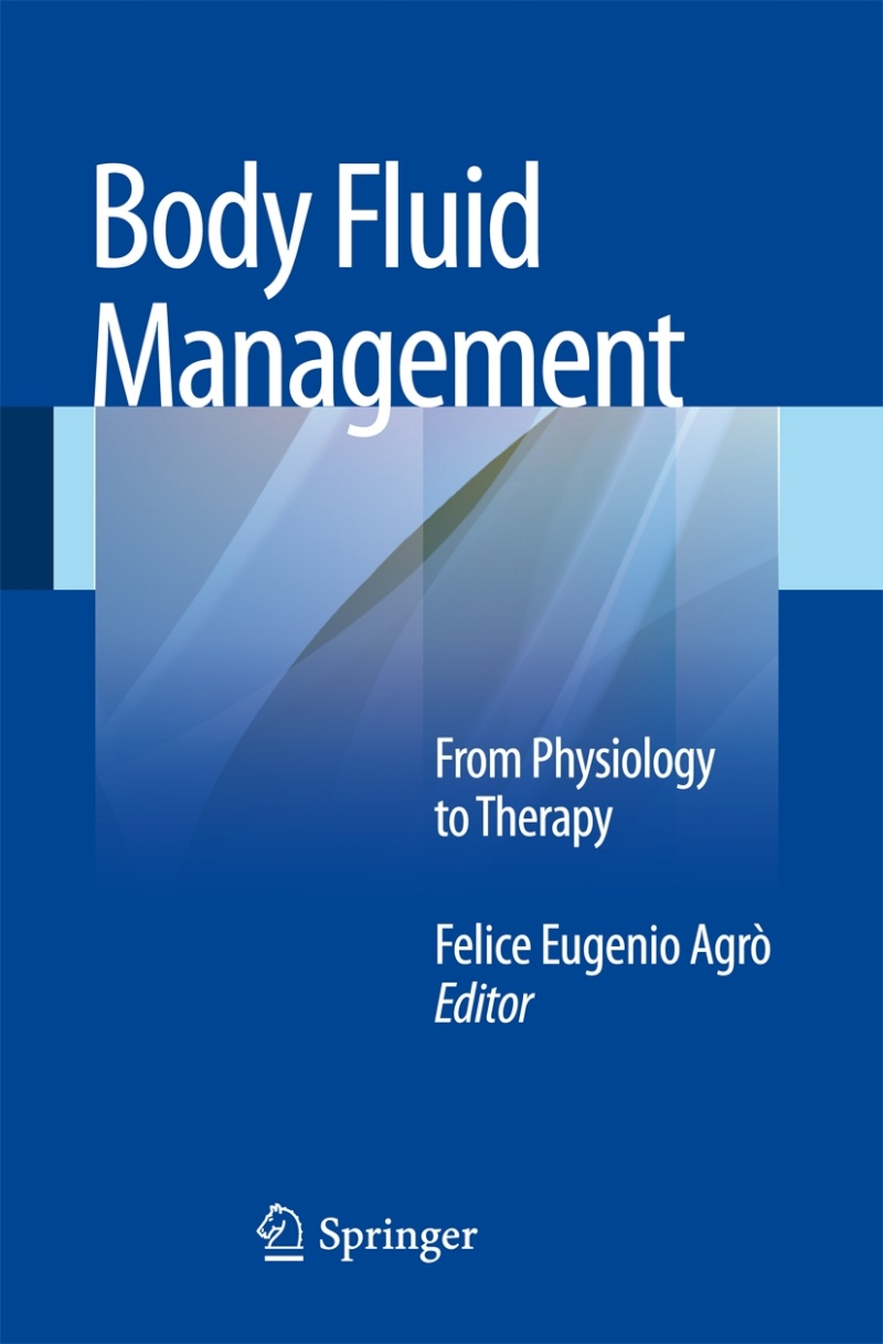 Agro FE, ed. Body Fluid Management. 1st ed. Milan: Springer-Verlag Italia; 2013. 274 p. Body_f10