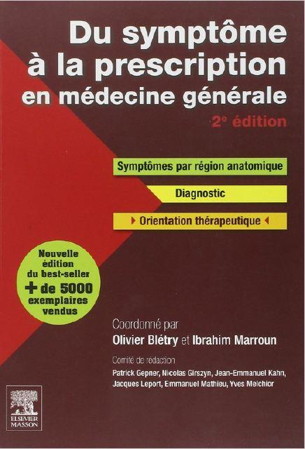 Blétry O, Marroun I, Coordonnateurs. Du symptôme à la prescription en médecine générale. 2 éd. Issy-les-Moulineaux: Elsevier Masson; 2014. 944 p. Du_sym10