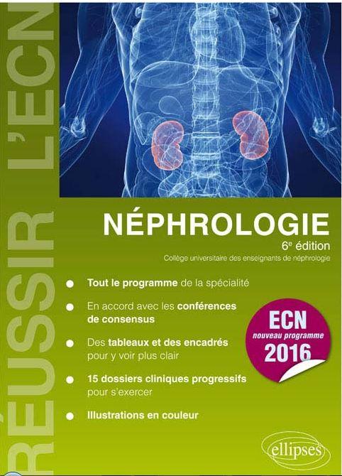 Collège Universitaire des Enseignants de Néphrologie. Néphrologie. 6e ed: Editions Ellipses; 2014. 400 p. Nyphro10