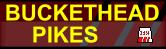 Buckethead Pikes