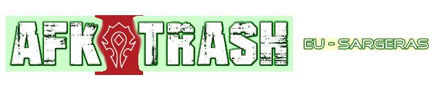 AFK Trash | EU - Sargeras