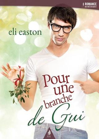 Pour une branche de gui, de Eli Easton (Nouvelle) Gui10