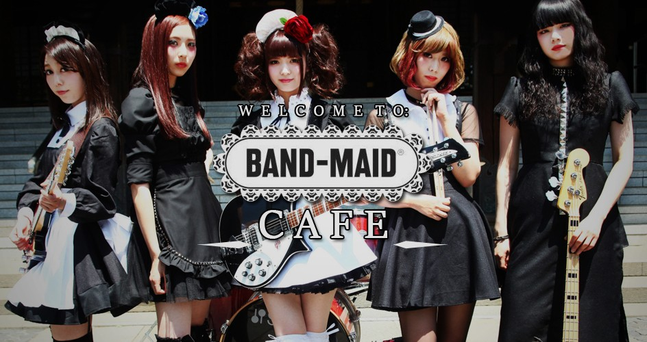 BAND-MAID® Cafe