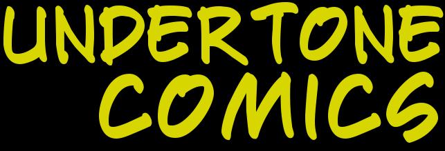 Undertone Comics ©