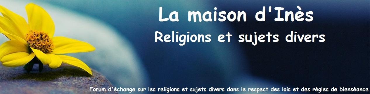 forum-religions: la maison d'Inès