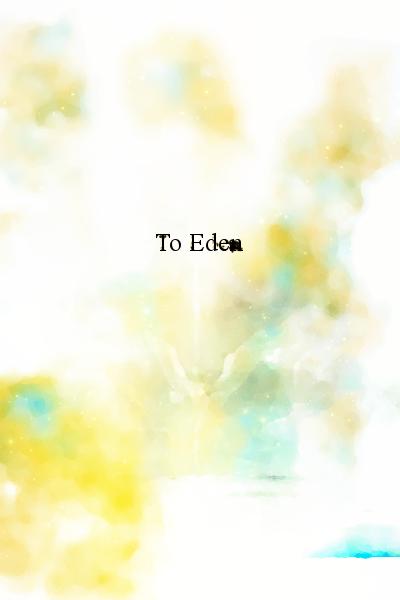 [SS] To Eden To_ede10