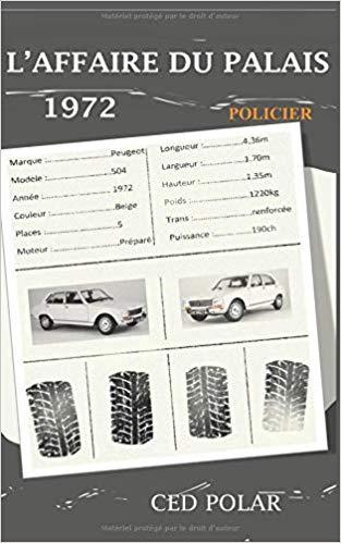 L'AFFAIRE DU PALAIS : 1972 de Ced Polar Livre11