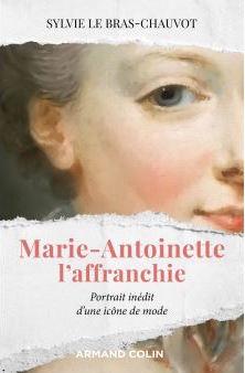 Marie-Antoinette l'affranchie,   de Sylvie Le Bras-Chauvot   Marie-12