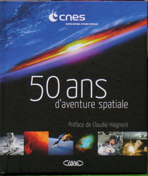"""Livres : """"50 ans d'aventure spatiale"""" Cnes_510"""